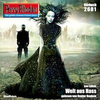 Perry Rhodan 2681: Welt aus Hass