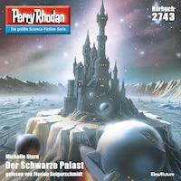 Perry Rhodan 2743: Der Schwarze Palast