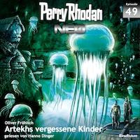 Perry Rhodan Neo 49: Artekhs vergessene Kinder