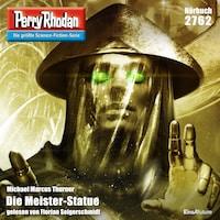 Perry Rhodan 2762: Die Meister-Statue