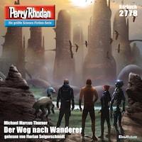 Perry Rhodan 2778: Der Weg nach Wanderer