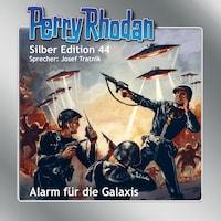 Perry Rhodan Silber Edition 44: Alarm für die Galaxis
