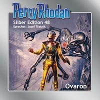 Perry Rhodan Silber Edition 48: Ovaron
