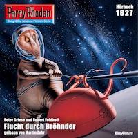 Perry Rhodan 1827: Flucht durch Bröhnder