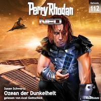 Perry Rhodan Neo 112: Ozean der Dunkelheit