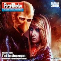 Perry Rhodan 2880: Tod im Aggregat
