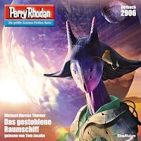 Perry Rhodan 2906: Das gestohlene Raumschiff