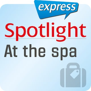 Spotlight express - Reisen – In einem Wellness-Hotel
