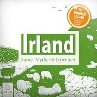 Irland: Sagen, Mythen und Legenden