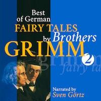 Best of German Fairy Tales by Brothers Grimm II (German Fairy Tales in English)