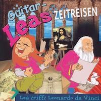 Guitar-Leas Zeitreisen - Teil 7: Lea trifft Leonardo da Vinci