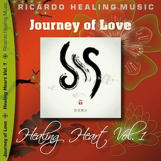 Journey of Love - Healing Heart, Vol. 1