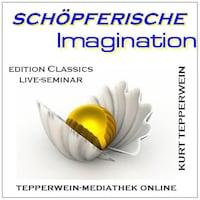 Schöpferische Imagination