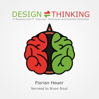 Design Thinking in Business and It: Overview, Techniques and Example Workshop