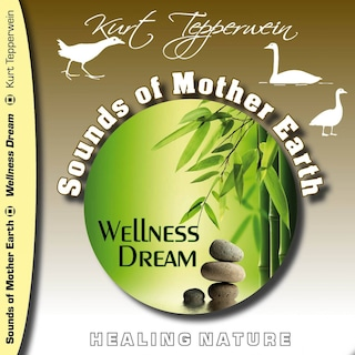 Sounds of Mother Earth - Wellness Dream