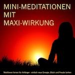 MINI-Meditationen mit MAXI-Wirkung
