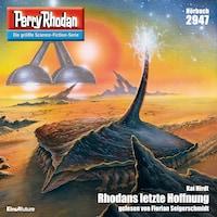 Perry Rhodan 2947: Rhodans letzte Hoffnung