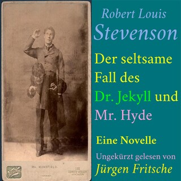Robert Louis Stevenson: Der seltsame Fall des Dr. Jekyll und Mr. Hyde