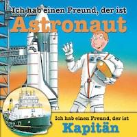 Berufeserie 5: Ich hab einen Freund, der ist Astronaut / Kapitän
