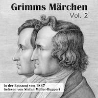Grimms Märchen in der Fassung von 1837, Vol. 2