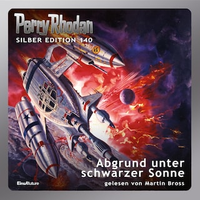 Perry Rhodan Silber Edition 140: Abgrund unter schwarzer Sonne