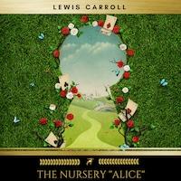 The Nursery ''Alice''