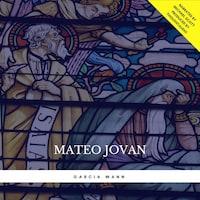 Mateo Jovan: The Adventures of a Modern Day Prophet