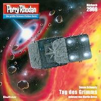 Perry Rhodan 2969: Tag des Grimms