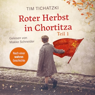 Roter Herbst in Chortitza - Teil 1