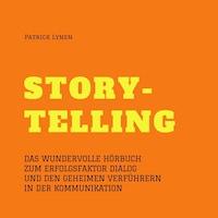 Alles über Storytelling - mit Geschichten zum Erfolg (Story-Telling)