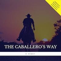 The Caballero's Way