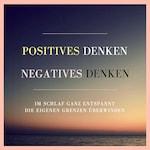 Positives Denken. Negatives Denken.