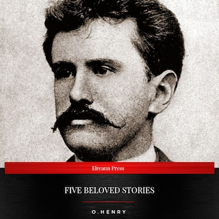 Five Beloved Stories by O. Henry