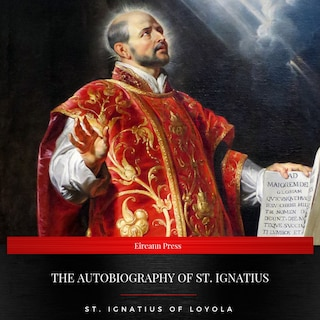 The Autobiography of St. Ignatius