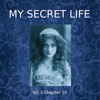 My Secret Life, Vol. 3 Chapter 10