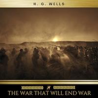 The War That Will End War