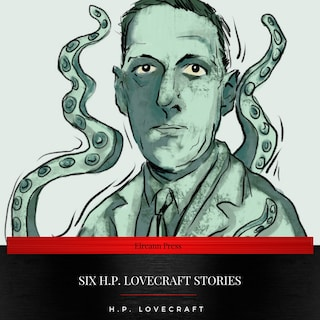 Six H.P. Lovecraft Stories