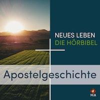 Apostelgeschichte - Neues Leben - Die Hörbibel