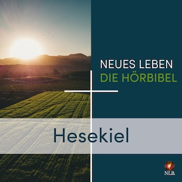 Hesekiel - Neues Leben - Die Hörbibel