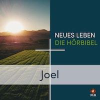 Joel - Neues Leben - Die Hörbibel