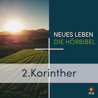 2. Korinther - Neues Leben - Die Hörbibel