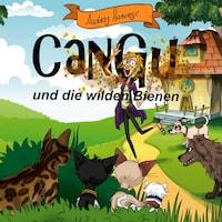 CanGu und die wilden Bienen