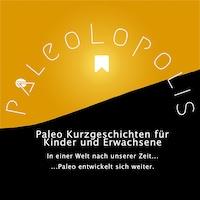 Paleolopolis - Paleo entwickelt sich weiter - In einer Welt nach unserer Zeit