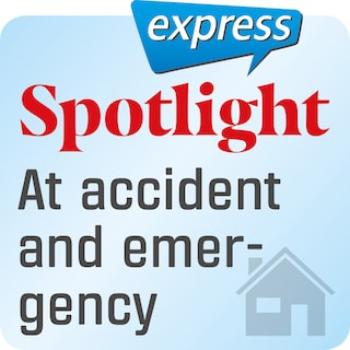 Spotlight express – At accident and emergency