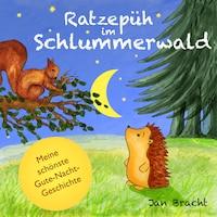 Ratzepüh im Schlummerwald