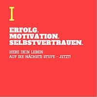ERFOLG. MOTIVATION. SELBSTVERTRAUEN (TEIL 1)