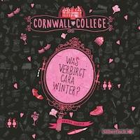 Cornwall College 1: Was verbirgt Cara Winter?