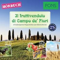 PONS Hörbuch Italienisch: Il fruttivendolo di Campo de' Fiori