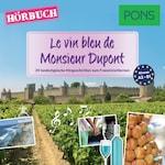 PONS Hörbuch Französisch: Le vin bleu de Monsieur Dupont