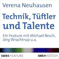 Technik, Tüftler und Talente